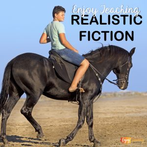 Enjoy Teaching Realistic Fiction