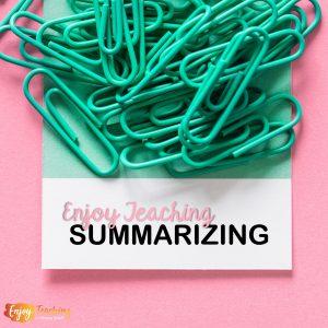 Teaching Summarizing