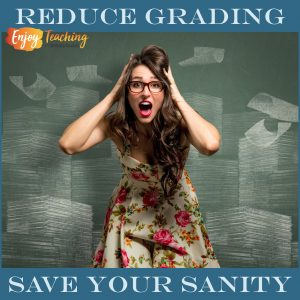 Reduce Grading - Save Your Sanity