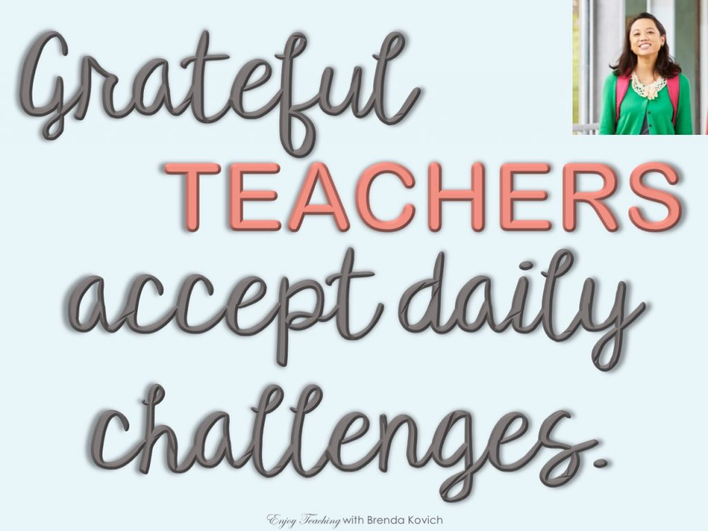 "Poster with words ""Grateful teachers accept daily challenges."""