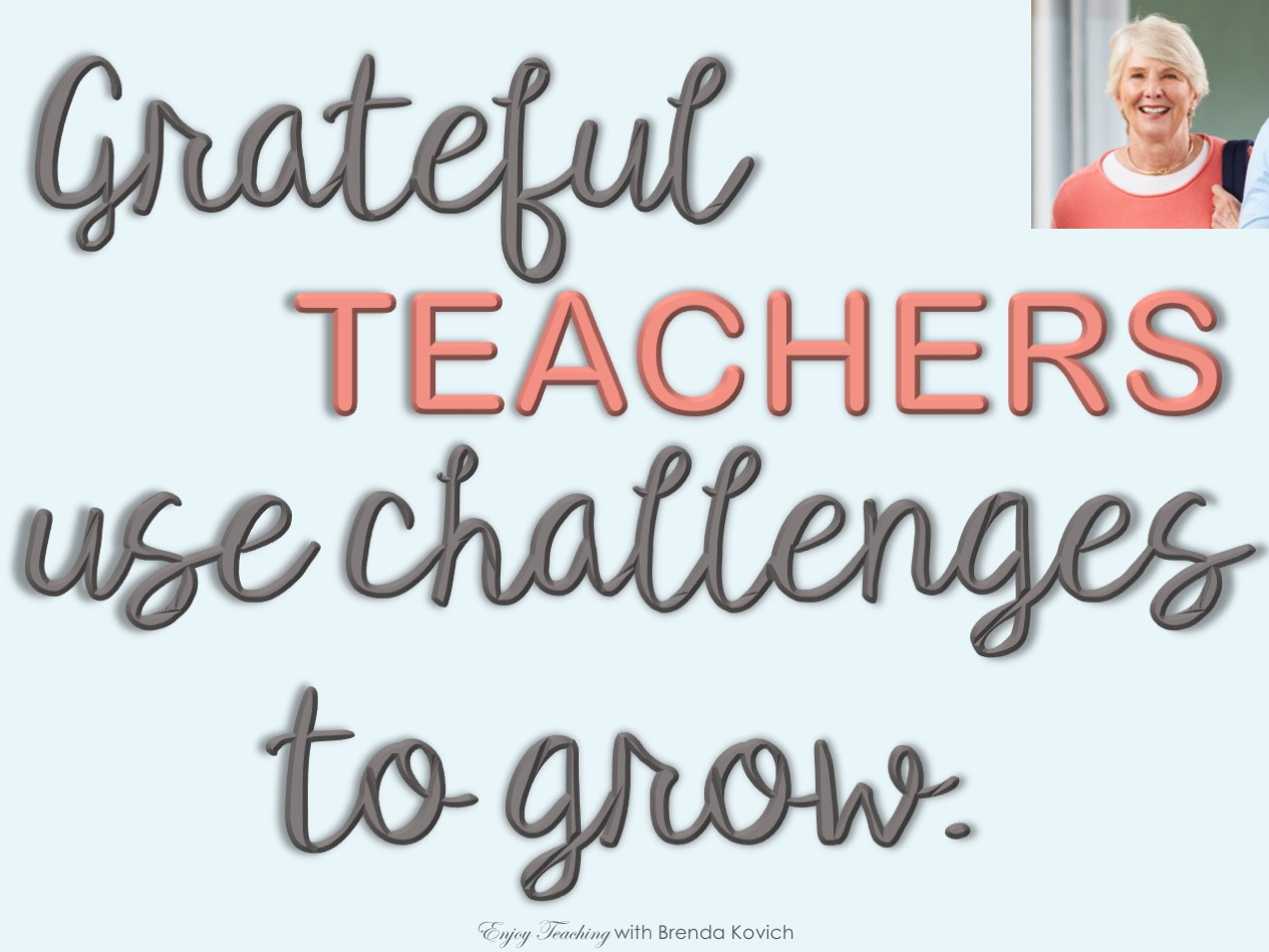 "Poster with words ""Grateful teachers use challenges to grow."""