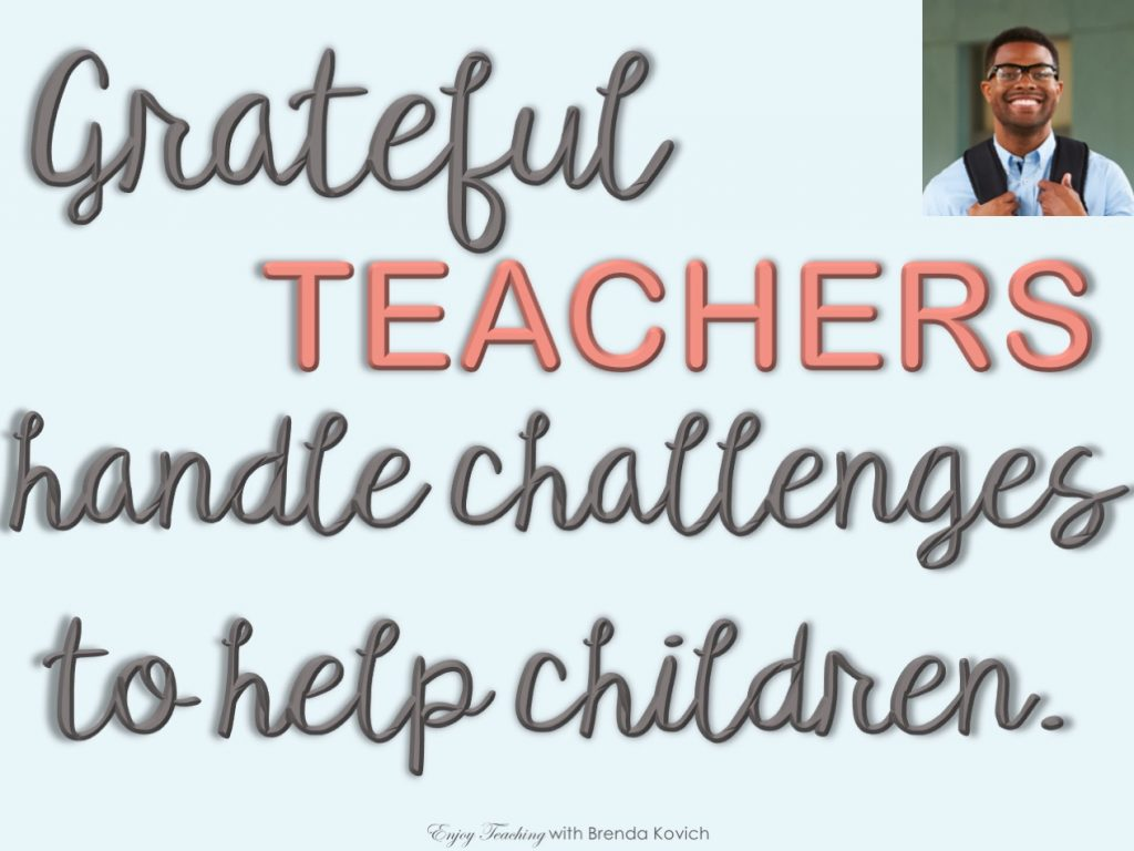 "Poster with words ""Grateful teachers handle challenges to help children."""