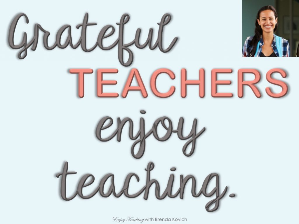 "Poster with words ""Grateful teachers enjoy teaching."""