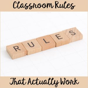 Classroom Rules That Actually Work