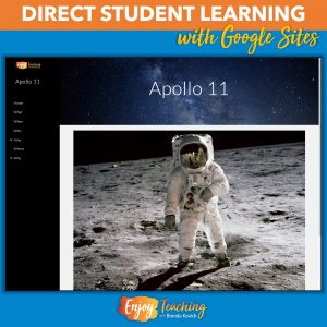 Direct student learning with Google Sites like this Apollo 11 website.