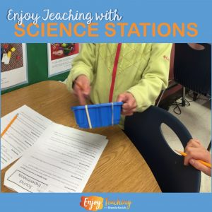 Enjoy Teaching with Science Stations