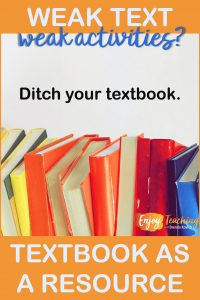 If the text and activities are weak, it's time to ditch your textbook altogether.
