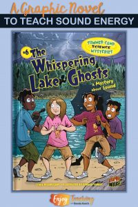 Grab this graphic novel for your sound energy unit! The Whispering Lake Ghosts by Lynda Beauregard