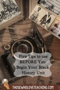 Read these tips before you start teaching Black History Month in February.