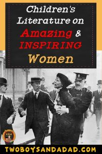 Use children's literature to teach about amazing and inspiring women during Women's History Month. Two Boys and a Dad
