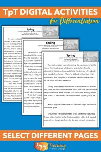 To differentiate instruction with TpT Digital Activities, share different passages with different students.