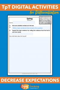 Decrease expectations with TpT Digital Activities by placing answer boxes over some instructions.