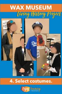 Ask kids to use simple costumes and props for your wax museum. It makes all the difference!