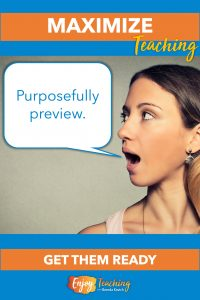 Purposefully preview upcoming concepts. This gets students ready for what's to come.