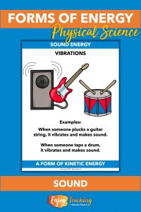 One form of kinetic energy is sound, which is vibrations. Examples are a guitar and drums.
